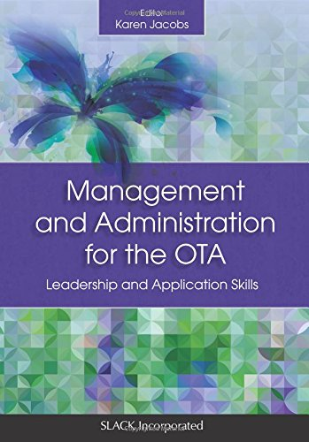 1630910651 - Management and Administration for the OTA: Leadership and Application Skills