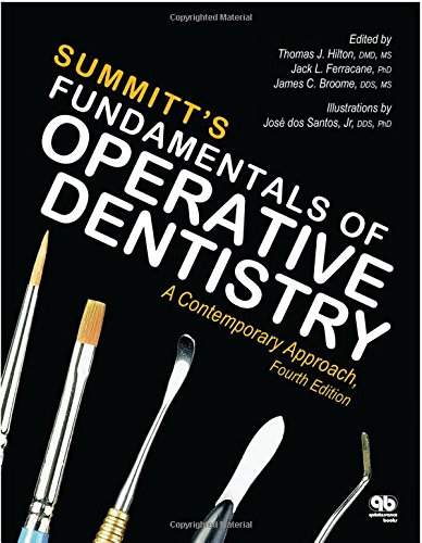 Summitt's Fundamentals of Operative Dentistry: A Contemporary Approach, Fourth Edition by Quintessence Pub Co