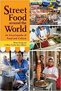 Street Food around the World: An Encyclopedia of Food and