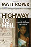 img - for Highway to Hell: The Road Where Childhoods Are Stolen book / textbook / text book