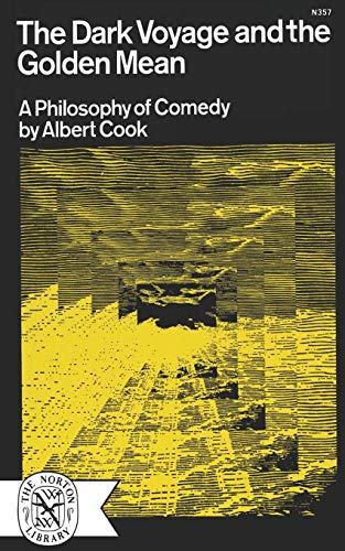 The Dark Voyage and the Golden Mean: A Philosophy of Comedy