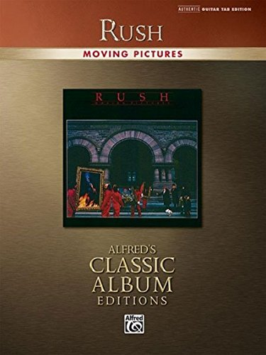 - Rush - Moving Pictures: Authentic Guitar Tab Edition (Alfred's Classic Album Editions)