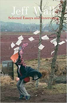 jeff wall selected essays and interviews Jeff wall: selected essays and interviews by jeff wall, jeff wall, peter galassi click here for the lowest price paperback, 9780870707087, 0870707086.