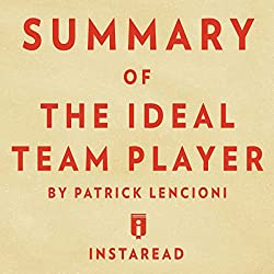 Summary of The Ideal Team Player: by Patrick Lencioni | Includes Analysis