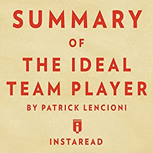 Summary of The Ideal Team Player: by Patrick Lencioni | Includes Analysis Audiobook