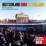 Deutschland einig Vaterland? Die Geschichte der Wiedervereinigung | Michael Nolden