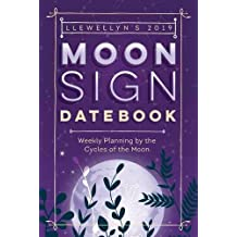 Llewellyn's 2019 Moon Sign Datebook: Weekly Planning by the Cycles of the Moon