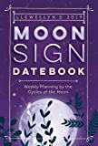 Llewellyn s 2019 Moon Sign Datebook: Weekly Planning by the Cycles of the Moon