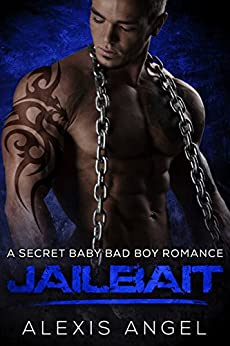 Jailbait: A Secret Baby Bad Boy Romance - Kindle edition by Alexis