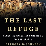 #10: The Last Refuge: Yemen, al-Qaeda, and America's War in Arabia