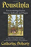 img - for Poustinia: Encountering God in Silence, Solitude and Prayer (Madonna House Classics Vol.1) book / textbook / text book