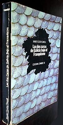 Las dos caras de Galicia bajo el franquismo España viva: Amazon.es: Costa Clavell, Xavier: Libros en idiomas extranjeros
