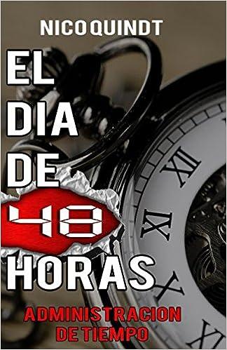 El día de 48 horas: Administración de tiempo (Spanish Edition) (Spanish)