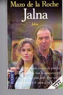 Les Jalna [07] : Jalna, De La Roche, Mazo