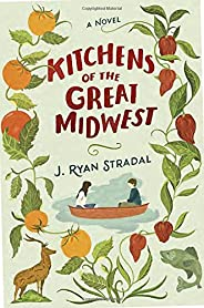 Kitchens of the Great Midwest: A Novel