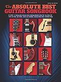 The Absolute Best Guitar Songbook (Best Guitar Songbook Series)
