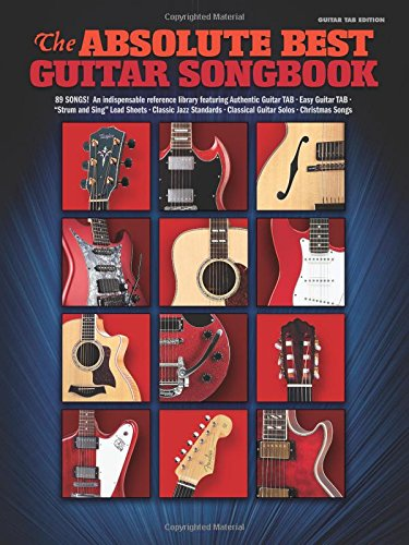 The Absolute Best Guitar Songbook Guitar Tab Edition (Best Guitar Songbook Series)