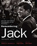 img - for Remembering Jack: Intimate and Unseen Photographs of the Kennedys book / textbook / text book