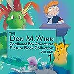 The Don M. Winn Cardboard Box Adventures, Volume 1 | Don M. Winn
