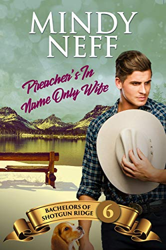 Preacher's In-Name-Only Wife: Small Town Contemporary Romance (Bachelors of Shotgun Ridge Book 6)