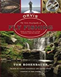 The Orvis Encyclopedia of Fly Fishing: Your Ultimate A to Z Guide to Being a Better Angler