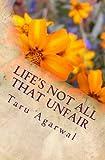 Life's Not All That Unfair, Taru Agarwal, 1481936921