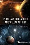 img - for Planetary Habitability and Stellar Activity (Advances In Planetary Science) book / textbook / text book
