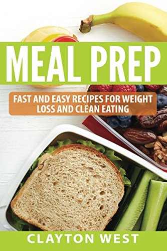 Meal Prep: Fast and Easy Recipes for Weight Loss and Clean Eating cover