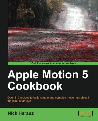 Apple Motion 5 Cookbook by Packt Publishing