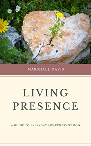 Living Presence: A Guide to Everyday Awareness of God