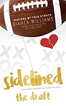 Sidelined: The Draft (English Edition) de [Williams, Bianca]