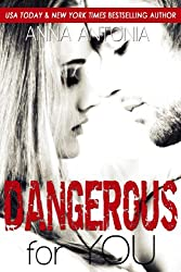 Dangerous for You (Mad, Bad, & Dangerous to Love Series Book 3)