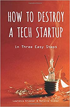 How to Destroy a Tech Startup in 3 Easy Steps