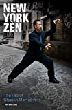 New York Zen : Tao of the Shaolin Kung Fu, Eng, Tak Wah, 0975520164