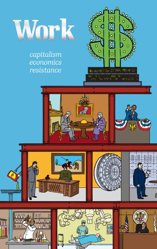 Work: Capitalism. Economics. Resistance by Crimethinc. Ex-workers' Collective (Corporate Author) (1-Jun-2011) Paperback, Crimethinc. Ex-workers' Collective (Corporate Author)