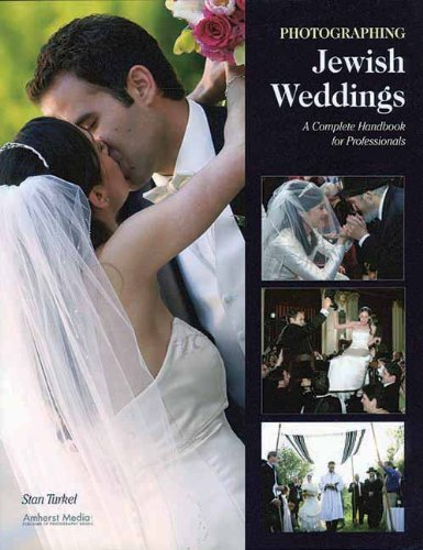 Photographing Jewish Weddings: A Complete Handbook for Professionals