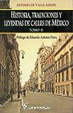 Historia, Tradiciones y Leyendas de Calles de Mexico, Tomo II, Artemio de Valle-Arizpe, 9707322845