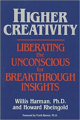 Higher creativity liberating the unconscious for breakthrough higher creativity liberating the unconscious for breakthrough insights willis harman howard rheingold 9780874773354 amazon books fandeluxe Gallery