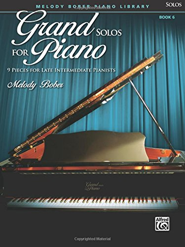 Grand Solos for Piano, Bk 6: 9 Pieces for Late Intermediate Pianists (First Solo Pieces)