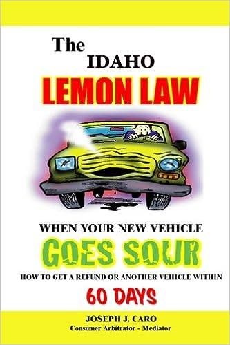 Idaho Lemon Law >> The Idaho Lemon Law When Your New Vehicle Goes Sour Joseph J