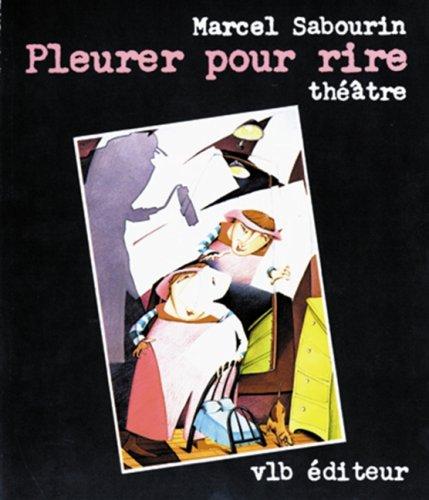 Pleurer pour rire: Théâtre (French Edition)