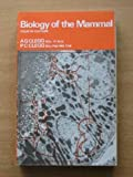 Biology of the Mammal, Clegg, A. G. and Clegg, P. C., 0433061227