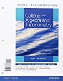 College Algebra and Trigonometry : A Unit Circle Approach, Books a la Carte Edition Plus MyMathLab Student Access Card, Dugopolski, Mark and Ratti, J. S., 0321979141