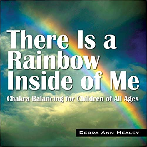 Book There Is a Rainbow Inside of Me: Chakra Balancing for Children of All Ages