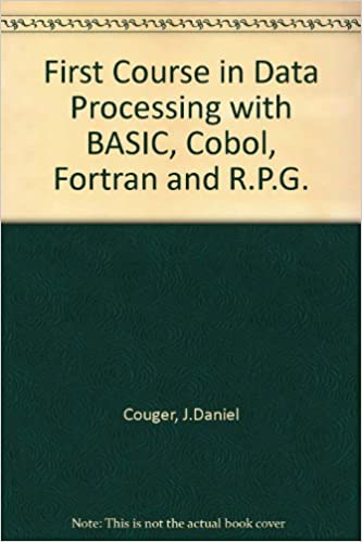 Cobol Fortran and R.P.G. First Course in Data Processing with BASIC