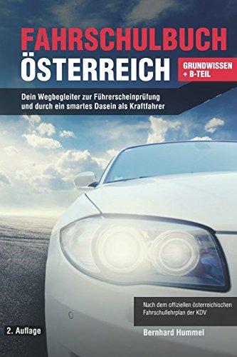 Fahrschulbuch sterreich: Dein Wegbegleiter zur Fhrerscheinprfung und durch ein smartes Dasein als Kraftfahrer (German Edition)