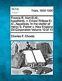 Francis R. Hart et Al. , Appellants, V. Ernest Wiltsee et Al. , Appellees. in the Matter of Henry S. Parker V. New England Oil Corporation Volume 10 Of, Charles F. Choate, 1275102298
