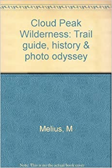 Book Cloud Peak Wilderness: Trail guide, history & photo odyssey