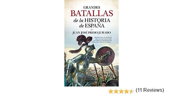 Grandes batallas de la historia de España: Amazon.es: Primo Jurado ...