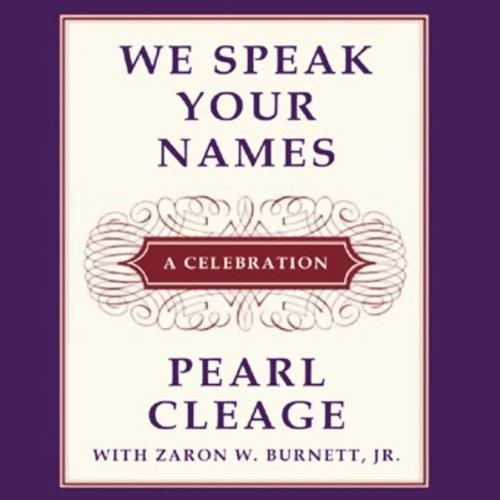 (We Speak Your Names: A Celebration)